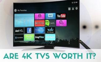 4k TV: Are 4K TVs Worth It?