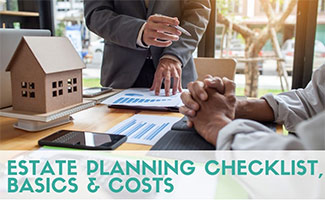 Man and financial planner with papers working on estate plan (caption: Estate Planning Checklist, Basics & Costs)