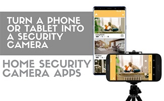 Pictures Of Home Security Camera Apps On Smartphones (Caption: Turn A Phone Or Tablet Into A Security Camera)
