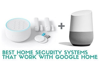 Nest secure + Google Home (caption: Best Home Security Systems That Work With Google Home)