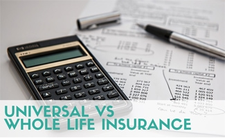 Calculator and insurance rates on paper (text in image: Universal vs Whole Life Insurance)